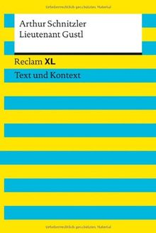Lieutenant Gustl: Novelle. Reclam XL - Text und Kontext