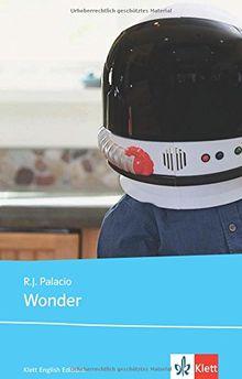 Wonder: Schulausgabe für das Niveau B1, ab dem 5. Lernjahr. Ungekürzer englischer Originaltext mit Annotationen (Klett English Editions - Young Adult Literature)