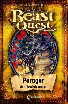 Beast Quest 29 . Paragor, der Teufelswurm