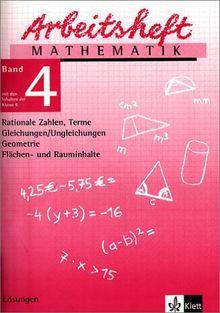 Arbeitshefte Mathematik - Neubearbeitung: Arbeitsheft Mathematik 4. Für die 8. Klasse. Lösungen. Neubearbeitung: Rationale Zahlen, Terme, ... Geometrie, Flächen- und Rauminhalte: BD 4