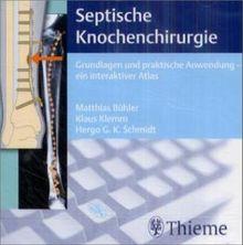 Septische Knochenchirurgie, 1 CD-ROM Grundlagen und praktische Anwendung, ein interaktiver Atlas. Für Windows 95/98/NT 4.0