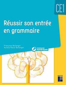Réussir son entrée en grammaire CE1 (1Cédérom)