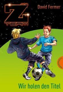 Das Z-Team. Joshua und sein Team 02. Wir holen den Titel