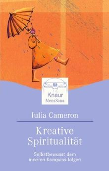 Kreative Spiritualität: Selbstbewusst dem inneren Kompass folgen