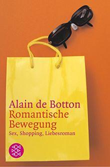 Die romantische Bewegung: Sex, Shopping, Liebesroman