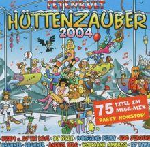 Fetenkult: Hüttenzauber 2004