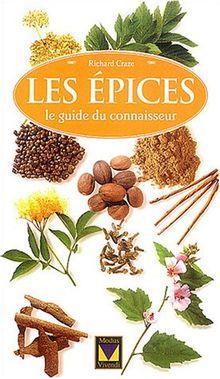 Les épices : Le guide du connaisseur (Guide Connaisse)
