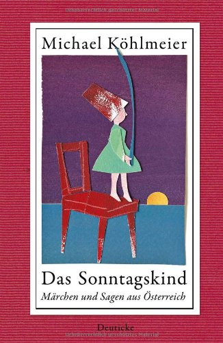 Das Sonntagskind Märchen Und Sagen Aus österreich