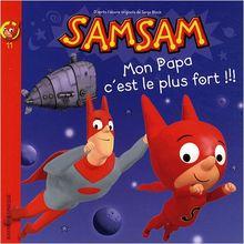 SamSam, Tome 11 : Mon papa c'est le plus fort !