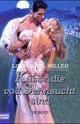 Küsse, die voll Sehnsucht sind (Historische Liebesromane. Bastei Lübbe Taschenbücher)