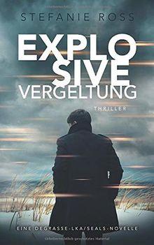 Explosive Vergeltung: Eine DeGrasse-LKA/SEALs-Novelle