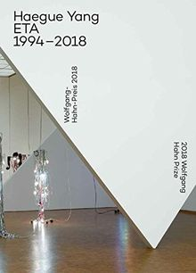 Haegue Yang. Wolfgang-Hahn-Preis / Prize 2018 Ausstellungsdokumentation / Documentation of the exhibition: Ausst. Kat. Museum Ludwig, Köln 2018