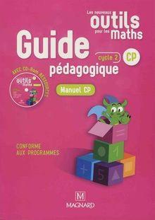 Les nouveaux outils pour les maths CP cycle 2 : Guide pédagogique (1Cédérom)