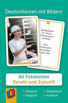 Deutschlernen mit Bildern - Berufe und Zukunft: 60 Fotokarten auf Deutsch, Englisch, Französisch und Arabisch