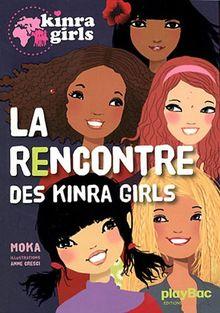 Kinra Girls, Tome 1 : La rencontre des Kinra Girls