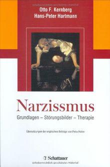 Narzissmus: Grundlagen - Störungsbilder - Therapie
