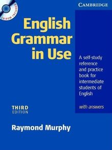 English Grammar in Use - Third Edition. Intermediate to Upper Intermediate: English Grammar in Use. With answers and CD-ROM pack: A Self-study ... Students of English (Grammar in Use)