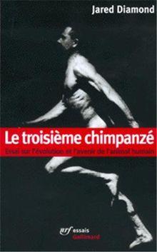 Le troisième chimpanzé (Nrf Essais)