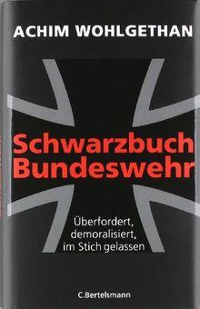 Schwarzbuch Bundeswehr: Überfordert, demoralisiert, im Stich gelassen -