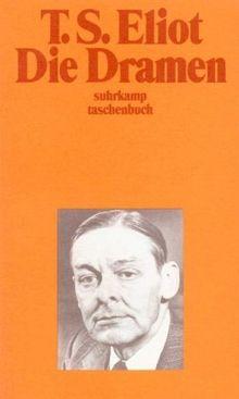 Werke in vier Bänden: 1: Die Dramen: Die Dramen. Sweeney Agonists, Mord im Dom, Der Familientag, Die Cocktail Party, Die Privatsekretärin, Ein verdienter Staatsmann (suhrkamp taschenbuch)