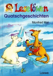 Leselöwen Quatschgeschichten. ( Ab 7 J.)