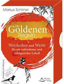 Die Goldenen Regeln- Weisheiten und Werte für ein zufriedenes und erfolgreiches Leben: - 40 Karten mit Anleitung
