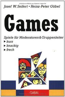 Games: Spiele für Moderatoren & Gruppenleiter:kurz, knackig, frech