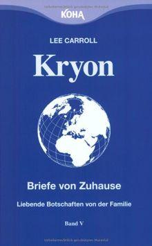 Kryon: Kryon5. Briefe von Zuhause: Liebende Botschaften von der Familie: Bd 5