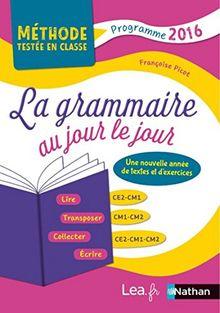 La grammaire au jour le jour CE2-CM1, CM1-CM2, CE2-CM1-CM2 : Programme 2016