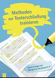 Methoden zur Texterschließung trainieren: Kopiervorlagen mit Übungen für die Klassen 6-9 (Übungen zum Textverständnis)