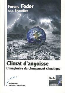 Climat d'angoisse : Imaginaire du changement climatique (L')