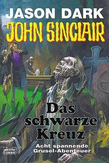 John Sinclair - Das schwarze Kreuz - Acht spannende Gruselabenteuer