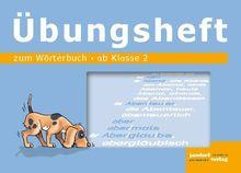 Wörterbuch Übungsheft: ab Klasse 2