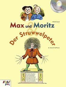 Max und Moritz & Der Struwwelpeter: mit CD