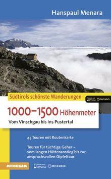 1000-1500 Höhenmeter: Vom Vinschgau bis ins Pustertal (Die schönsten Wanderungen)