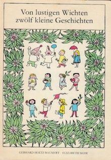 Von lustigen Wichten zwölf kleine Geschichten.
