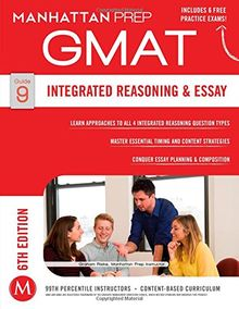Integrated Reasoning and Essay Strategy Guide, 6th Edition (Manhattan Prep Gmat Integrated Reasoning & Essay Instructional Guide Series)