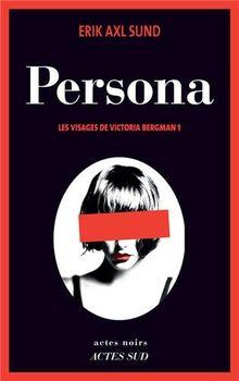 Les visages de Victoria Bergman, Tome 1 : Persona