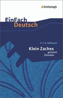 EinFach Deutsch Textausgaben: E.T.A. Hoffmann: Klein Zaches genannt Zinnober: Gymnasiale Oberstufe