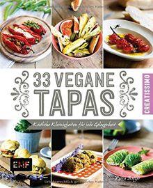 33 vegane Tapas: Köstliche Kleinigkeiten für jede Gelegenheit