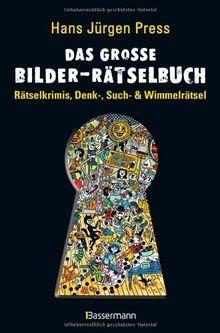 Das große Bilder-Rätselbuch: Rätselkrimis, Denk-, Such- und Wimmelrätsel