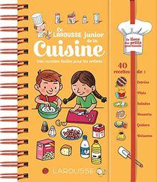 Le Larousse junior de la cuisine : Des recettes faciles pour les enfants !