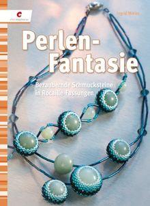 Perlen-Fantasie: Bezaubernde Schmucksteine in Rocaille-Fasungen
