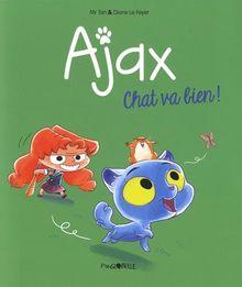 Ajax, Tome 1 : Chat va bien !