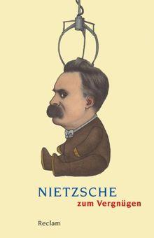 Nietzsche zum Vergnügen