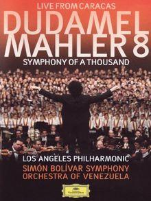 Gustavo Dudamel - Mahler 8 - Live from Caracas