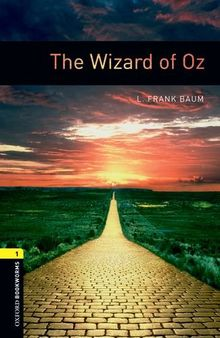 6. Schuljahr, Stufe 2 - The Wizard of Oz - Neubearbeitung: 400 Headwords (Oxford Bookworms ELT)