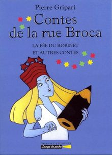 CONTES DE LA RUE BROCA. : La fée du robinet et autres contes (Lampe de Poche)