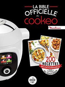 La bible officielle du Cookeo : 200 recettes incontournables pour cuisiner au quotidien