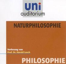 Naturphilosophie (Reihe: uni auditorium / Fachbereich Philosophie) mit Prof. Dr. Harald Lesch (60 Min.)